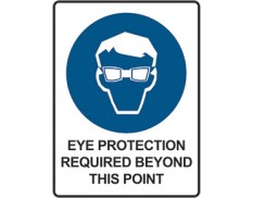 Mandatory safety sign - eye protection required beyond this point