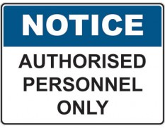 Notice sign - authorised personnel only