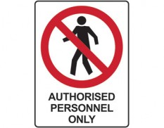 Prohibition sign - authorised personnel only
