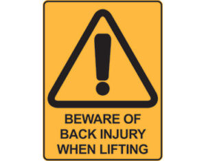 Warning safety sign - beware of back injury when lifting