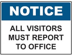 Notice all visitors must report to office - sign