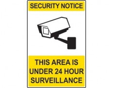 Security sign - security notice this area is under 24 hour surveillance