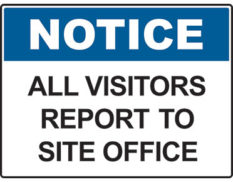 Notice all visitors report to site office sign