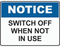 Switch off notice sign is Australian made by Global Spill Control