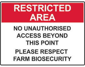 Farm biosecurity sign - restricted area signs from Global Spill Control