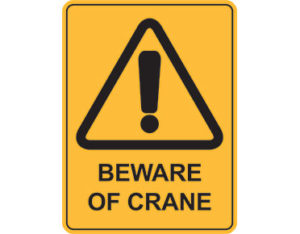 Crane warning sign - Australian made by Global Spill Control