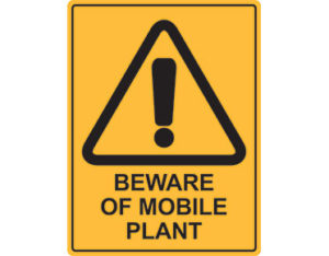 Mobile plant warning sign - Australian made by Global Spill Control