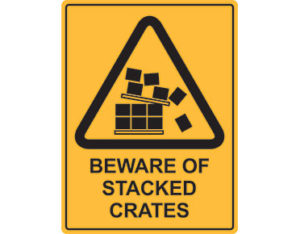 Stacked crates warning sign - Australian made by Global Spill Control