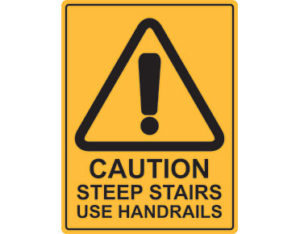 Steep stairs warning sign - Australian made by Global Spill Control