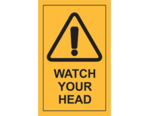 Watch your head sign - Australian made by Global Spill Control