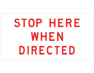 stop here when directed sign