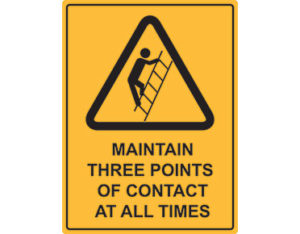 Maintain three points of contact sign